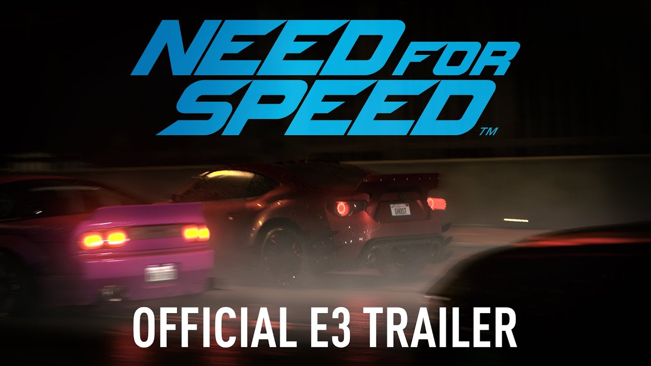 Need for Speed Official E3 Trailer PC, PS4, Xbox One - YouTube