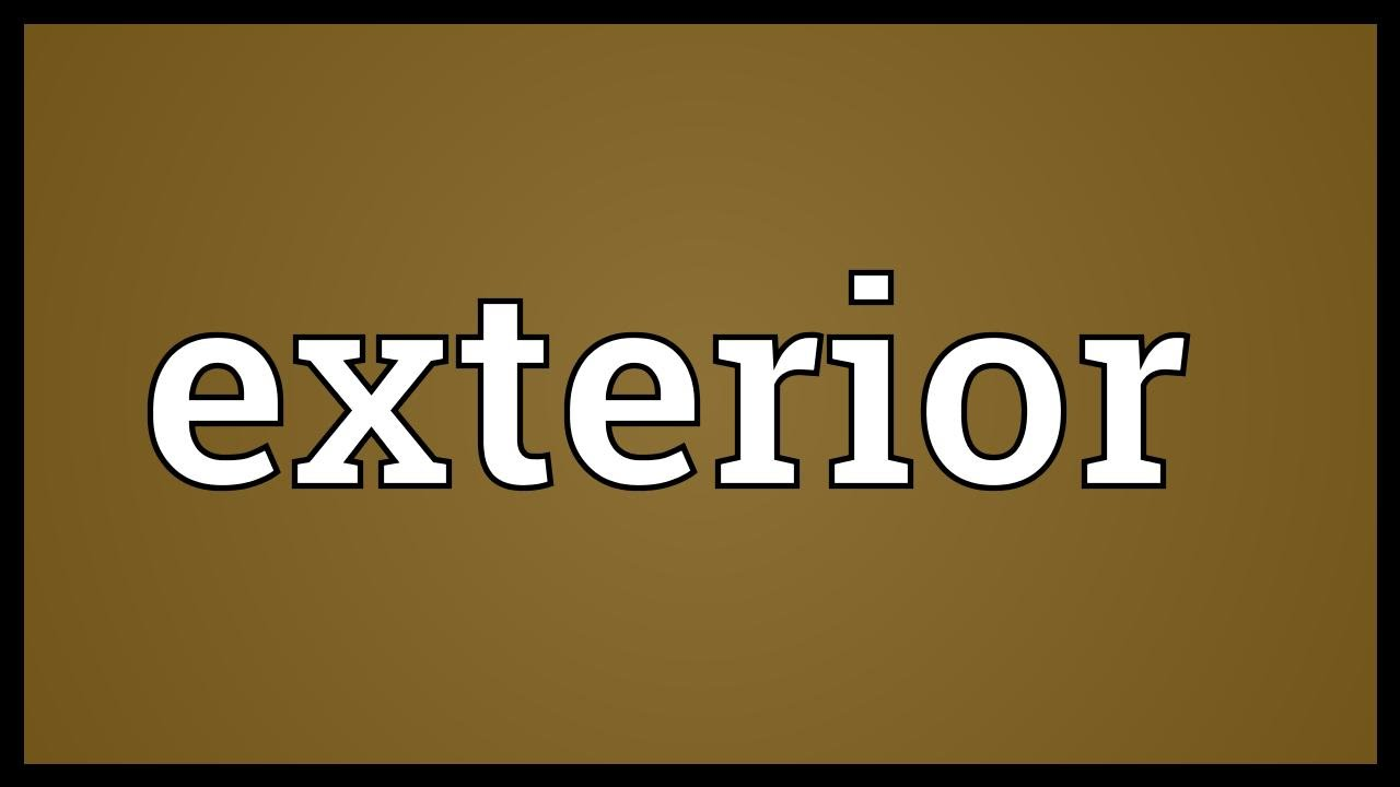 Great Exterior Meaning