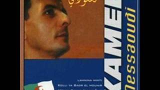Kamel Messaoudi Ya Hasra Alik Ya Denia