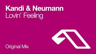 Kandi & Neumann - Lovin' Feeling