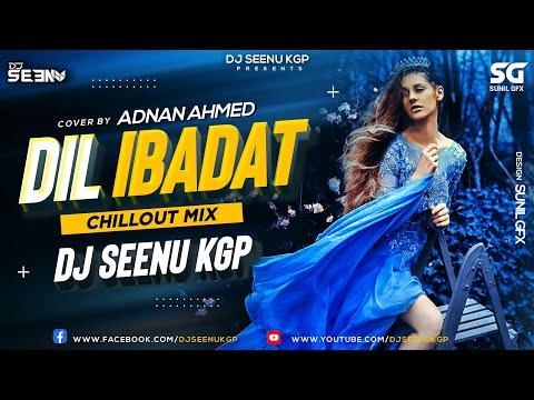 Dil Ibadat | Remix | Cover | DJ Seenu KGP | Adnan Ahmad | Tum Mile | KK | Superhit Music Official
