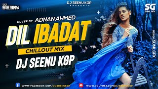 Dil Ibadat | Remix | Cover | DJ Seenu KGP | Adnan Ahmad | Tum Mile | KK | Superhit Music Official