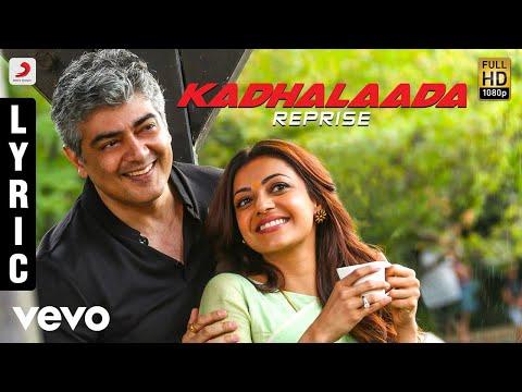 Vivegam - Kadhalaada Reprise Tamil Lyric - Anirudh | Ajith Kumar | Siva