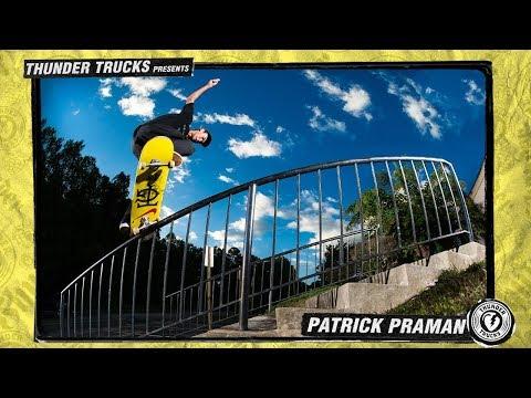 Thunder Trucks presents : Patrick Praman