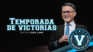 Pastor Cash Luna - Temporada de victorias  | Casa de Dios
