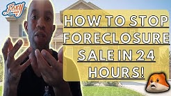 How To Stop Foreclosure Sale in 24 Hours