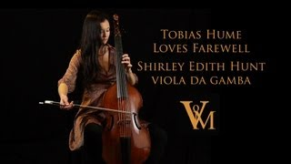 Tobias Hume: Loves Farewell; Shirley Edith Hunt, viola da gamba