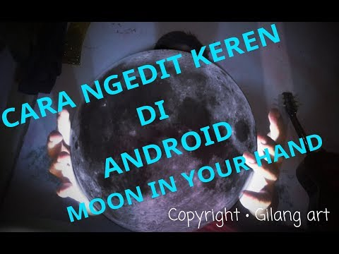Tutorial Editan Keren Di Android Moon In Your Hand Youtube