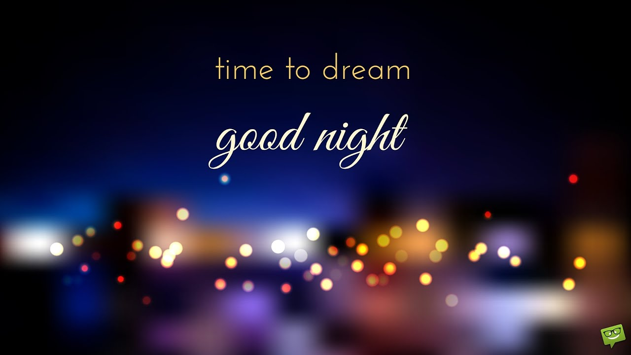 Never Stop Dreaming Good Night Messages For Friends Youtube