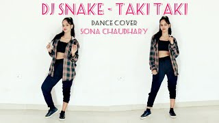 DJ Snake - Taki Taki ft. Selena Gomez/ Ozuna / Cardi B  / Dance cover | Sona chaudhary