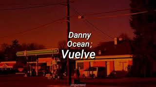 Gambar cover [Danny Ocean - Vuelve//LETRA]