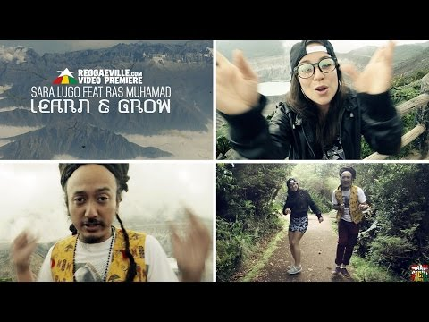 Sara Lugo Feat. Ras Muhamad - Learn & Grow [Official Video 2016]