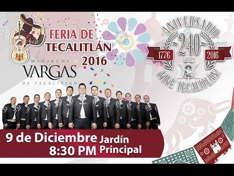 Feria Tecalitlán 2016, Presentación del Mariachi Vargas de Tecalitlán