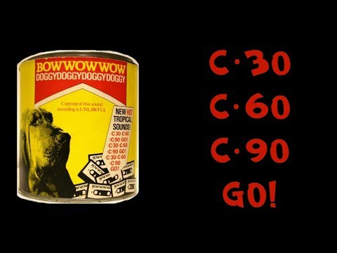 Bow Wow Wow - C30, C60, C90, Go! with lyrics