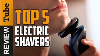 ✅Electric Razor: Best Electric shaver 2019 (Buying Guide)