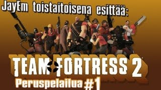 Team Fortress 2 | Peruspelailua #1