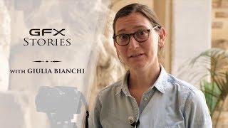 GFX stories with Giulia Bianchi (Italy) / FUJIFILM