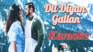 Dil Diyan Gallan || Karaoke Song With Lyrics || Atif Aslam Hindi Song || Tiger Zinda Hai