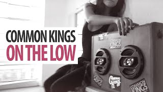 Common Kings - On The Low (Official Music Video)