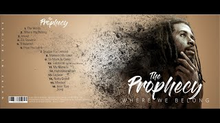 The Prophecy-Where We Belong-Official Album(HD)