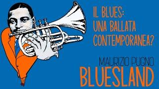 Maurizio Pugno - BLUESLAND: Il Blues; una ballata contemporanea?