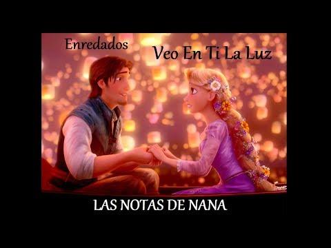 Notas De La Canción Veo En Ti La Luz Enredados Tangled Las Notas De Nana