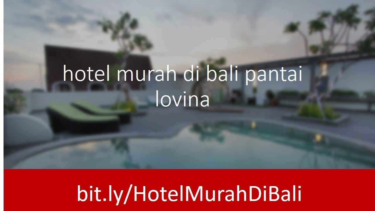 Hotel Murah Di Bali Pantai Lovina Penginapan Duo Legian Kuta