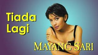Mayang Sari - Tiada Lagi (Clear Audio)