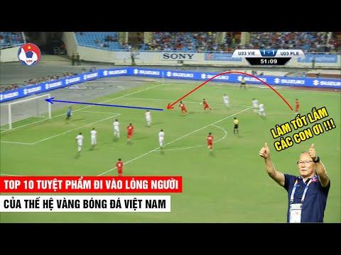 Top 10 Tuyệt Phẩm Của Thế Hệ Vàng Bóng Đá Việt Nam Dưới Thời HLV Park Hang Seo | Khán Đài Online