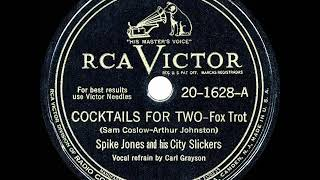 1945 HITS ARCHIVE: Cocktails For Two - Spike Jones (Carl Grayson, vocal)