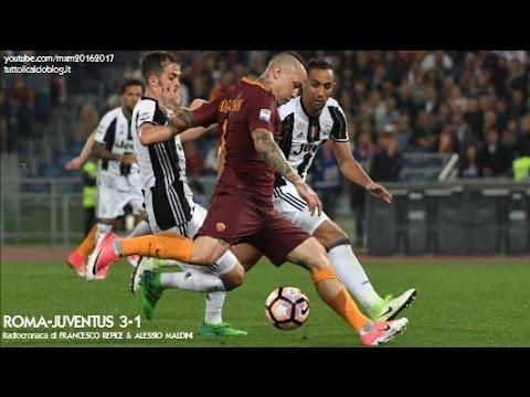 Roma-Juventus 3-1 - Tutta la radiocronaca di Francesco Repice & Alessio Maldini (14/5/2017) Radio 1