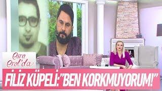 """Filiz Küpeli: """"Ben korkmuyorum!"""" - Esra Erol'da 4 Ocak 2018"""