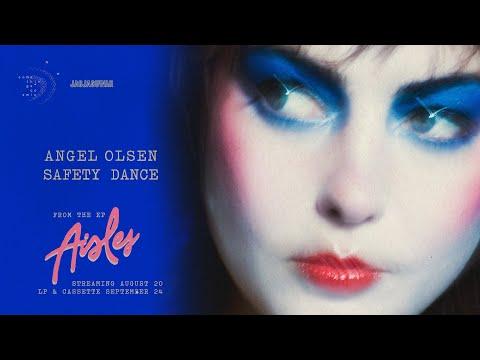 Angel Olsen - Safety Dance (Official Audio)