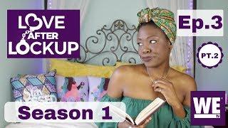 Love After Lockup Season 1 Ep.3