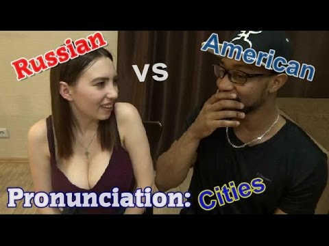 Russian vs American Pronunciation: Cities