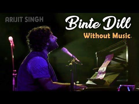Binte Dil (Without Music) | Arijit Singh | Padmavati