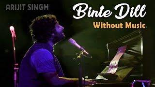 binte-dil-without-music-arijit-singh-padmavati