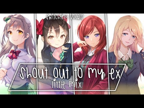 ❖ Nightcore ❖ ⟿ Shout Out To My Ex [Switching Vocals | Little Mix]