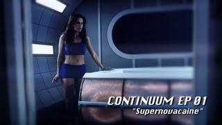 Continuum Ep 01: Supernovacaine