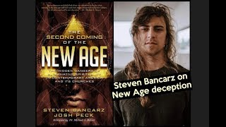 Must watch! Steven Bancarz explains how to avoid New Age deception