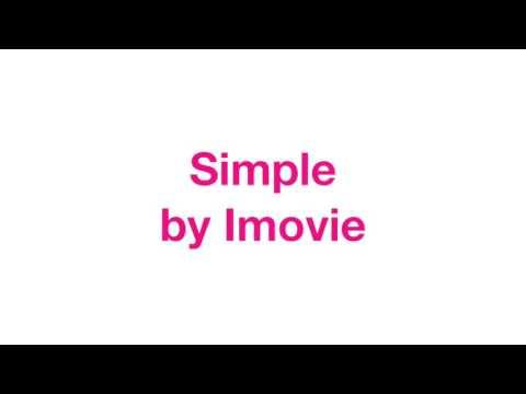 Simple ~ imovie