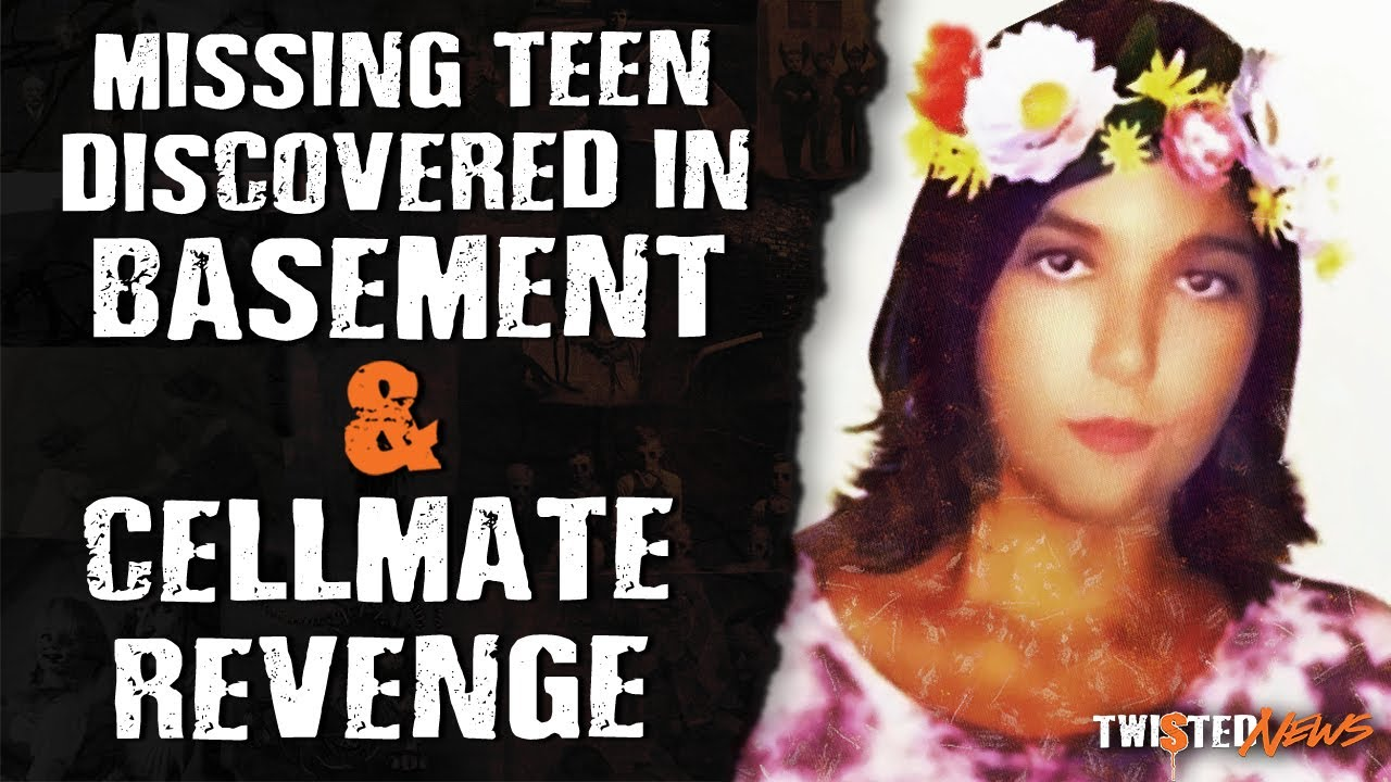 Twisted News: Missing Teen Discovered in Basement & Cellmate Revenge