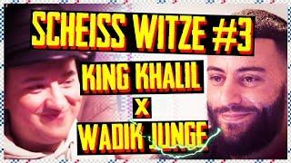 SCHEISS WITZE #3  KING KHALIL X WADIK JUNGE