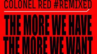 Colonel Red - The More We Have (Guyana Son Remix)