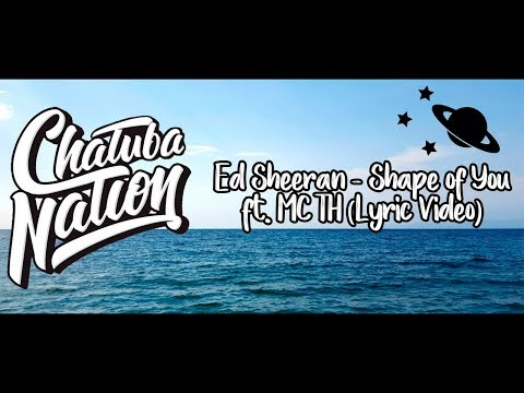 Ed Sheeran - Shape of You ft. MC TH (Lyric Video)