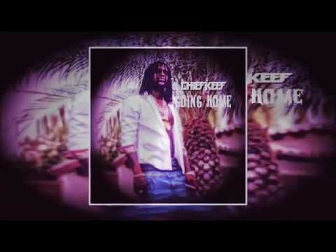 Chief Keef x Going Home ( New Music )