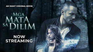 Mga Mata Sa Dilim NOW STREAMING!   iWant Original Movie