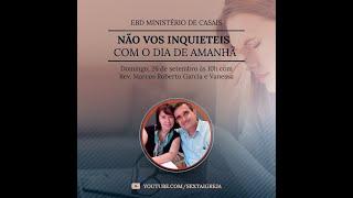 EBD Ministério de Casais - 26/09 -  Rev. Marcos Roberto