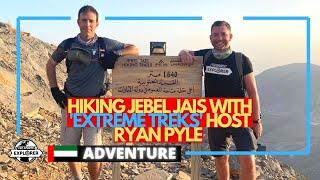 Hiking Jebel Jais with 'Extreme Treks' host Ryan Pyle | United Arab Emirates