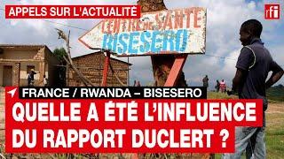 France / Rwanda / Bisesero : quelle a été l'influence du rapport Duclert ?